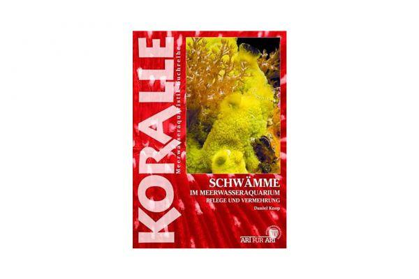 KORALLE - Schwämme im Meerwasseraquarium - Daniel Knop