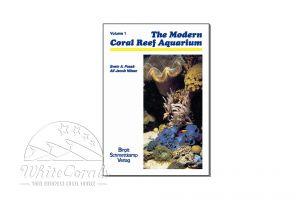 The Modern Coral Reef Aquarium - Volume 1 (Englisch)
