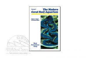 The Modern Coral Reef Aquarium - Volume 4 (Englisch)