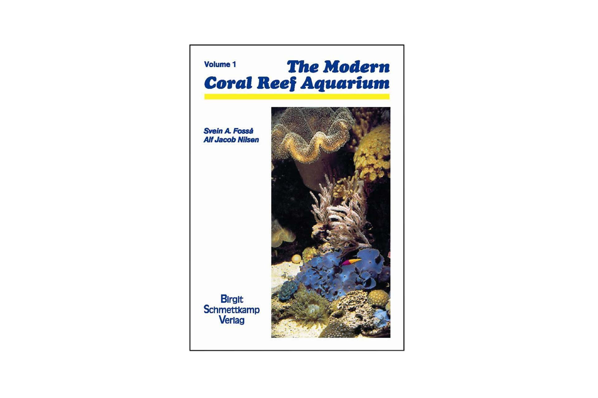 The Modern Coral Reef Aquarium - Volume 1 (Englisch)